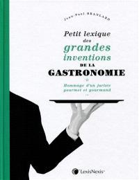 Petit lexique des grandes inventions de la gastronomie : hommage d'un juriste gourmet et gourmand