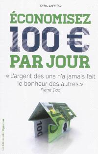 Economisez 100 euros par jour