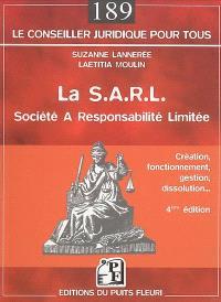 La SARL : société à responsabilité limitée : création, fonctionnement, gestion, dissolution...