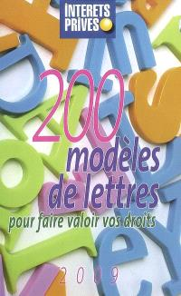 200 modèles de lettres pour faire valoir vos droits : 2009