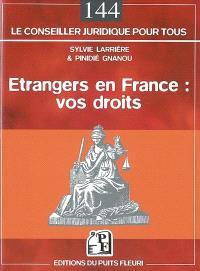 Etrangers en France, vos droits