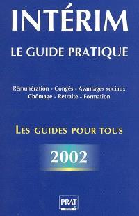 Intérim : le guide pratique 2002
