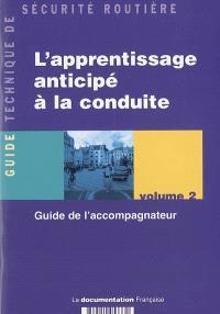 L'apprentissage anticipé à la conduite. Volume 2, Guide de l'accompagnateur