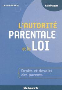 L'autorité parentale et la loi : droits et devoirs des parents