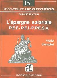 L'épargne salariale PEE-PEI-PPESV-PPESVI : mode d'emploi