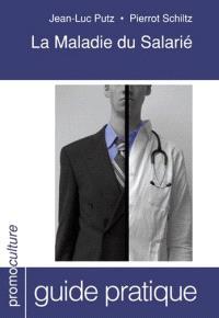La maladie du salarié : guide pratique
