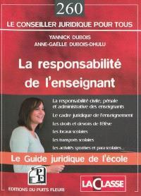 La responsabilité de l'enseignant : le guide juridique de l'école