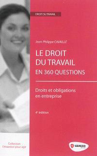 Le droit du travail en 360 questions : droits et obligations en entreprise