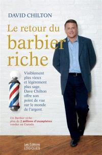 Le retour du barbier riche  : visiblement plus vieux et légèrement plus sage, Dave Chilton vous offre son point de vue sur le monde de l'argent