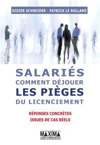 Salariés, comment déjouer les pièges du licenciement : réponses concrètes issues de cas réels