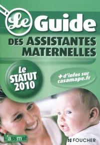 Le guide des assistantes maternelles : le statut 2010