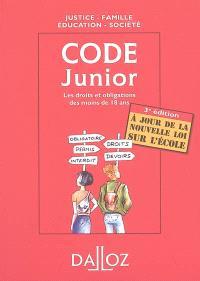 Code junior : justice, famille, éducation, société : les droits et obligations des moins de 18 ans