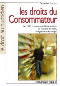 Les droits du consommateur : les différents canaux d'information, les moyens d'action, le règlement des litiges