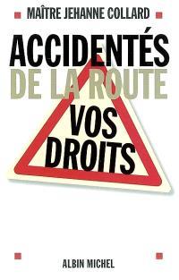 Accidentés de la route : vos droits