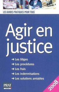Agir en justice : les litiges, les procédures, les frais, les indemnisations, les solutions amiables