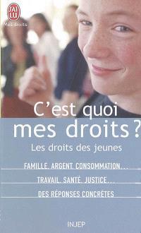 C'est quoi mes droits ? : les droits des jeunes