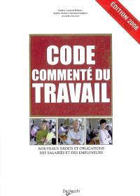 Code commenté du travail : nouveaux droits et obligations des salariés et des employeurs