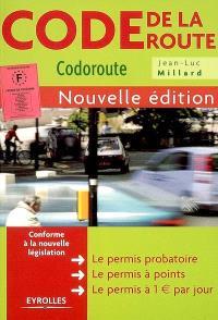 Code de la route : codoroute : les nouvelles réglementations, le permis probatoire, le permis à points