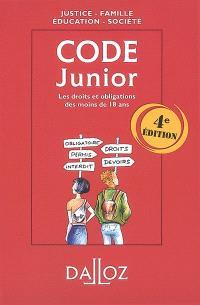 Code junior : les droits et obligations des moins de 18 ans : justice, famille, éducation, société