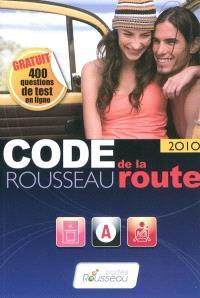 Code Rousseau de la route 2010 : permis B
