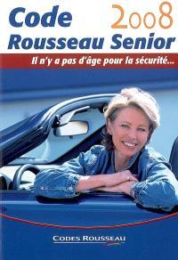Code Rousseau senior 2008 : il n'y a pas d'âge pour la sécurité...