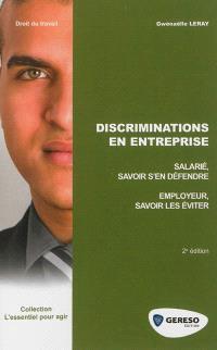 Discriminations en entreprise : salarié, savoir s'en défendre, employeur, savoir les éviter