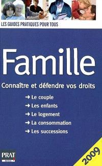 Famille : connaître et défendre vos droits : le couple, les enfants, le logement, la consommation, les successions