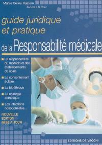 Guide juridique et pratique de la responsabilité médicale