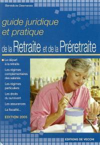 Guide juridique et pratique de la retraite et de la préretraite