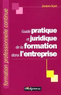 Guide pratique et juridique de la formation dans l'entreprise