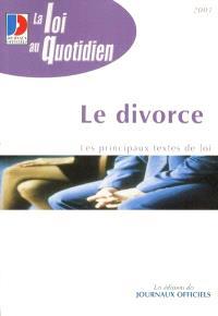 Le divorce et la séparation de corps : les différents cas, les procédures, les conséquences
