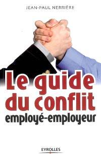 Le guide du conflit employé-employeur
