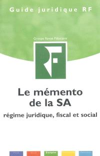 Le mémento de la SA : régime juridique, fiscal et social