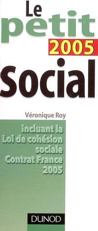Le petit social 2005-06 : incluant la loi de cohésion sociale, contrat France 2005