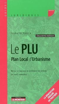Le PLU, plan local d'urbanisme : outils et pratique de la rénovation urbaine, la carte communale : la rénovation urbaine et pratique