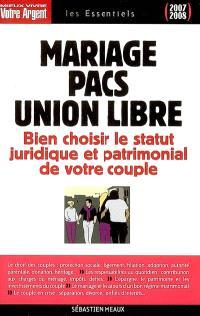 Mariage, Pacs, union libre : bien choisir le statut juridique et patrimonial de votre couple