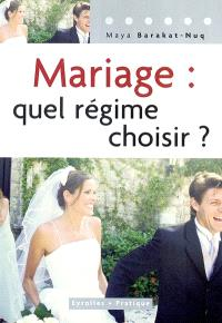 Mariage, quel régime choisir ?
