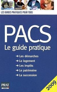 Pacs, le guide pratique : les démarches, le logement, les impôts, le patrimoine, la succession