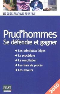 Prud'hommes, se défendre et gagner : les principaux litiges, la procédure, la conciliation, les frais de procès, les recours