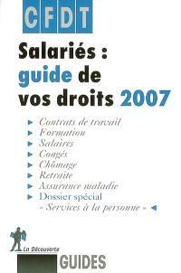 Salariés : guide de vos droits 2007