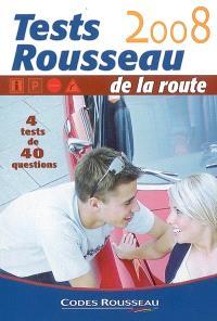 Tests Rousseau de la route 2008 : 4 tests de 40 questions