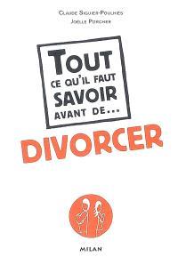 Tout ce qu'il faut savoir avant de divorcer