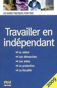 Travailler en indépendant : le guide pratique