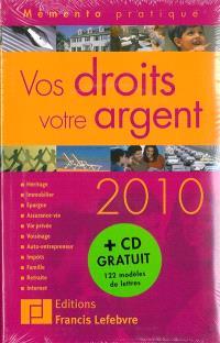Vos droits, votre argent 2010 : héritage, immobilier, justice, épargne, assurance-vie, vie privée, voisinage, impôts, famille, retraite, Internet