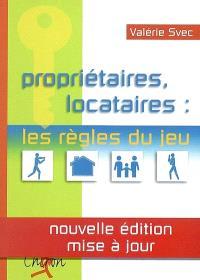 Propriétaires, locataires : les règles du jeu