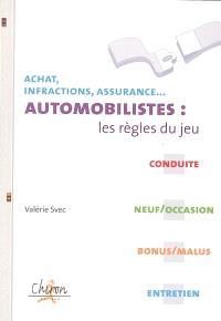 Automobiliste : les règles du jeu : achat, infractions, assurance...