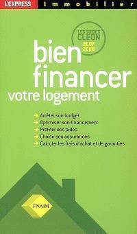 Bien financer votre logement : les guides Cléon 2007-2008