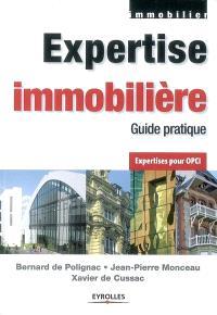 Expertise immobilière : guide pratique : expertises pour OPCI