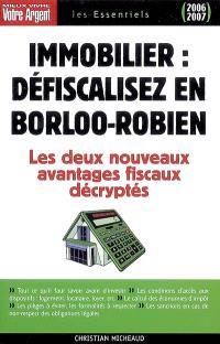 Immobilier, défiscalisez en Borloo-Robien : les avantages fiscaux procurés par l'achat et la location d'un logement neuf en Borloo populaire ou en Robien recentré