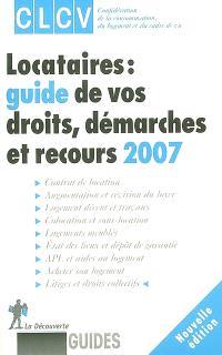 Locataires : guide de vos droits, démarches et recours 2007